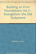 Building on Firm Foundations Vol 2 - Evangelism: the Old Testament