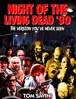 Night of the Living Dead '90: The Version You've Never Seen