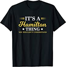 Cute & Funny It's A Hamilton Thing, You Wouldn't Understand T-Shirt