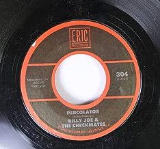 Billy Joe & The Checkmates 45 RPM Percolator / Ajax Liquor Store