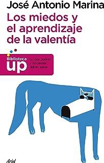 Los miedos y el aprendizaje de la valentía (Spanish Edition)