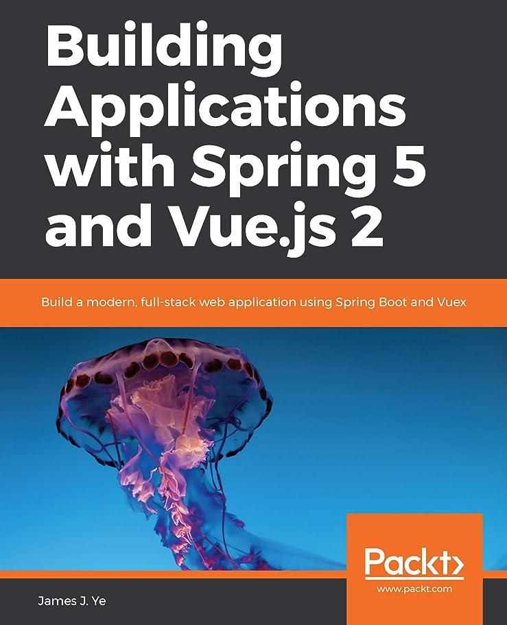 パイプ勇気のある南極Building Applications with Spring 5 and Vue.js 2: Build a modern, full-stack web application using Spring Boot and Vuex (English Edition)