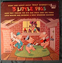 """Story and Songs About Walt Disney's """"3 Little Pigs"""" How They Fooled The Big Bad Wolf and The Three Little Wolves and Invented a Wolf Spanking Machine, Narrated by Stanley Holloway, Music Conducted by Camarata"""