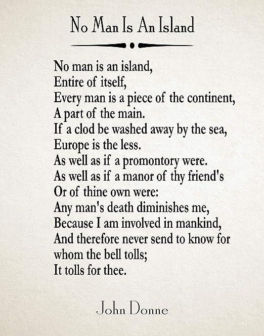 Amazon.com: No Man is an Island by John Donne Poem John Donne Prints -  Póster de poema de filosofía : Hogar y Cocina
