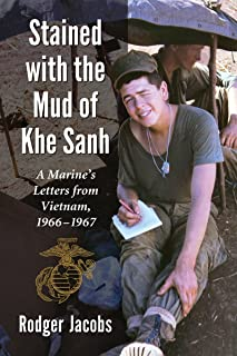 Stained with the Mud of Khe Sanh: A Marine's Letters from Vietnam, 1966-1967
