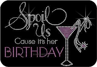 Spoil Us Cause It's Her Birthday, Rhinestone Heat Transfer Decal Iron-on. ndk2457