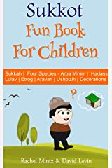 Sukkot - Fun Book For Children: Sukkah | Four Species - Arba Minim | Etrog | Lulav | Hadass | Aravah | Ushpizin | Decorations Kindle Edition