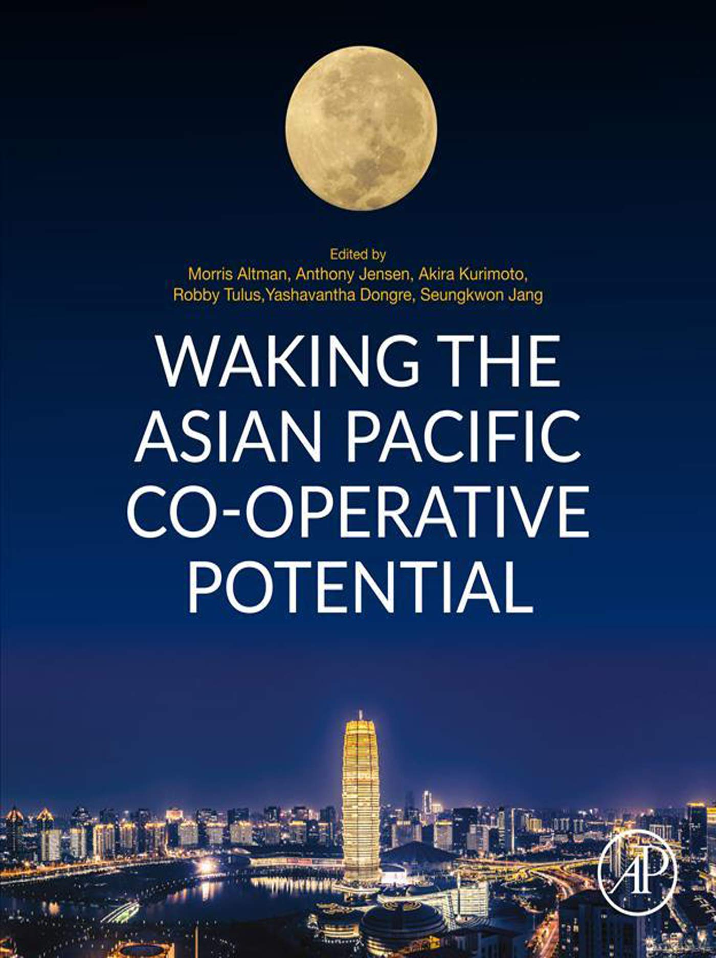 Waking the Asian Pacific Co-operative Potential: How Co-operative Firms Started, Overcame Challenges, and Addressed Poverty Across the Asia Pacific
