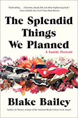 The Splendid Things We Planned – A Family Portrait Paperback