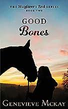 Good Bones (Wayfarer's End Book 2) (English Edition)