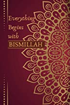 Everything Begins with Bismillah: Islamic Notes Journal /Notebook - Personalized Islamic Gift for Men & Women (Ideal For E...