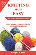 Knitting Made Easy: A complete guide for beginners| Step by step approach with pictures illustration