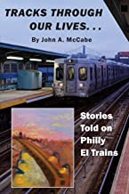 Tracks Through Our Lives: Stories Told on Philly El Trains
