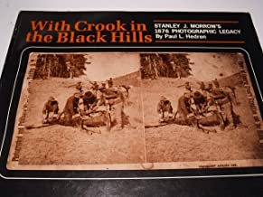 With Crook in the Black Hills: Stanley J. Morrow's 1876 photographic legacy