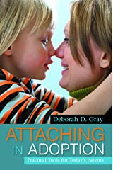 Attaching in Adoption: Practical Tools for Today's Parents Kindle Edition