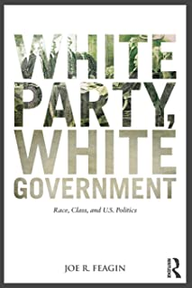White Party, White Government: Race, Class, and U.S. Politics