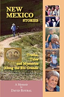 New Mexico Stories: Truths, Tales and Mysteries from Along the Río Grande