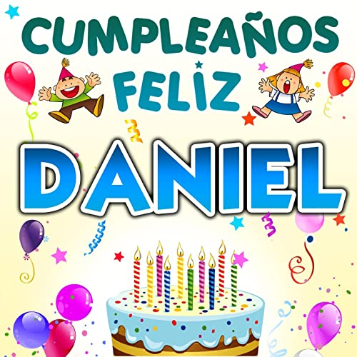 Amazon.com: Cumpleaños Feliz Daniel: Fiesta Show: MP3 Downloads