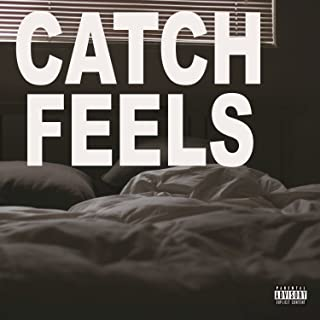 Catch Feels [Explicit]