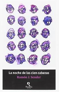 La noche de las cien cabezas: Novela del tiempo en delirio (