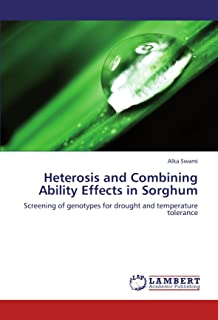 Heterosis and Combining Ability Effects in Sorghum: Screening of genotypes for drought and temperature tolerance