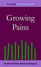 Growing Pains: 10 short stories about growing up