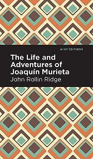Life and Adventures of Joaquín Murieta