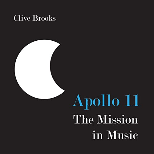 Apollo 11 the Mission in Music de Clive Brooks en Amazon ...