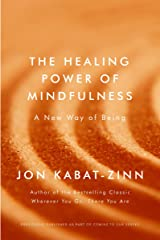 The Healing Power of Mindfulness: A New Way of Being (Coming to Our Senses 3) (English Edition) Format Kindle