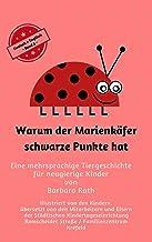Warum der Marienkäfer schwarze Punkte hat - Deutsch / Englisch -: Eine mehrsprachige Tiergeschichte für neugierige Kinder ...