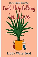 Can't Help Falling in Love (Never a Bride Book 1) Kindle Edition