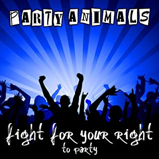 Fight for Your Right (To Party)