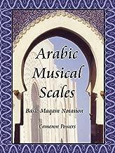 Arabic Musical Scales: Basic Maqam Notation: Basic Maqam Teachings (without CD's)