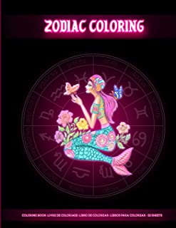 Zodiac Coloring: Coloring Book For Adults With Amazing Astrology Design and Horoscope Signs for Colorist Artist to Create Art Masterpiece and ... Ups) -  Large Size (8.5