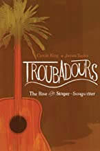 James Taylor, Carole King-Troubadours Rise of the Singer-Songwriter