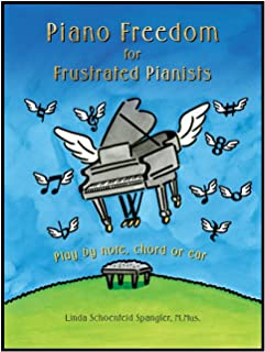 Piano Freedom for Frustrated Pianists: Play by note, chord o