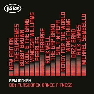 Body By Jake: 80s Flashback Dance Fitness (BPM 100-164)