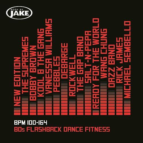 Body By Jake: 80s Flashback Dance Fitness (BPM 100-164) by