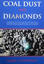Coal Dust and Diamonds: A celebration of the coal mine characters and events in the Western Kentucky coal fields as well a...