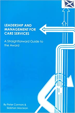 Leadership and Management for Care Services: A Straightforward Guide to the Award