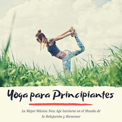 Yoga para Principiantes - La Mejor Música New Age Iniciarse ...