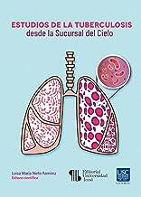 Estudios de la tuberculosis desde la Sucursal del Cielo (Spanish Edition)