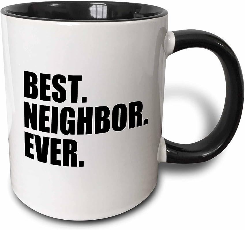 3dRose 151532 4 Best Neighbor Ever Mug 11 Oz Black