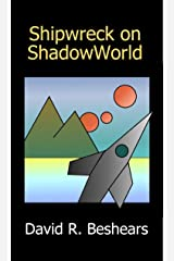 Shipwreck on ShadowWorld (Jim, Future Prince of the Frontier Worlds Book 1) Kindle Edition