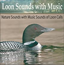 Loon Sounds With Music: Nature Sounds With Music Sounds of Loon Calls
