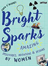 Bright Sparks: Amazing Discoveries, Inventions and Designs by Women