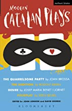 Modern Catalan Plays: The Quarrelsome Party; The Audition; Desire; Fourplay (Play Anthologies)