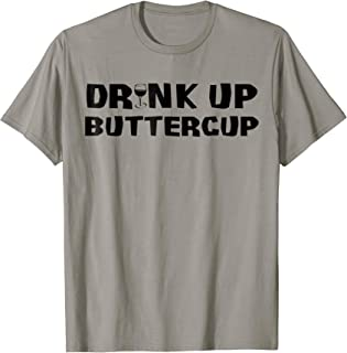 Drink Up Buttercup Tshirt Wine Glass Drink up Shirt Funny