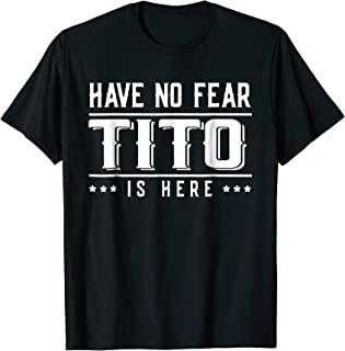 Mens Tito Grandfather T-Shirt Have No Fear Tito Is Here