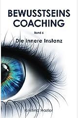 BewusstseinsCoaching 6: Die innere Instanz Kindle Ausgabe